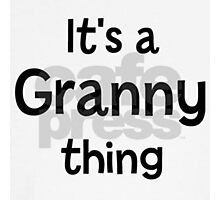 It is a granny thing Photographic Print