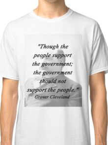 Support - Grover Cleveland Classic T-Shirt