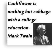 College Education - Mark Twain Canvas Print