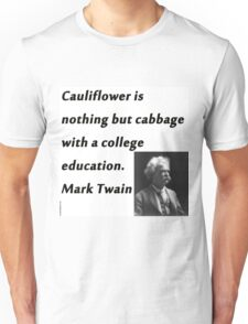 College Education - Mark Twain Unisex T-Shirt