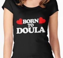 Born to DOULA Women's Fitted Scoop T-Shirt