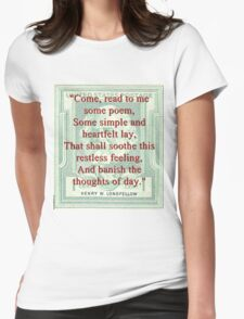 Come Read To Me Some Poem - Longfellow Womens Fitted T-Shirt