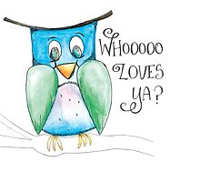 Who Loves Ya?  This sweet owl does, that's for sure! by Jamie Thomson