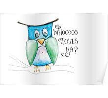 Who Loves Ya?  This sweet owl does, that's for sure! Poster