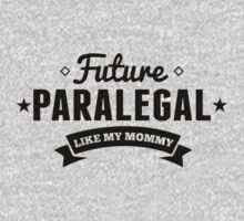 Future Paralegal Like My Mommy Kids Tee
