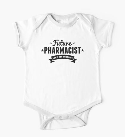 Future Pharmacist Like My Mommy One Piece - Short Sleeve