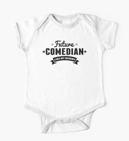 Future Comedian Like My Mommy One Piece - Short Sleeve