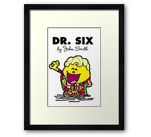 Dr Six Framed Print
