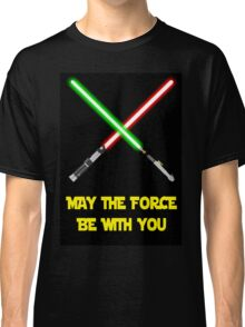 May the force be with you-star wars fanart Classic T-Shirt