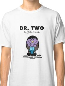Dr Two  Classic T-Shirt
