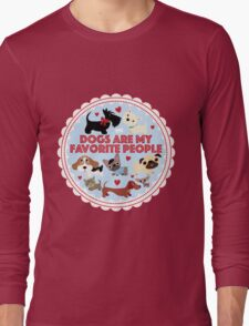 Dogs are my favorite people (U.S English) Long Sleeve T-Shirt