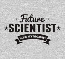 Future Scientist Like My Mommy Kids Tee