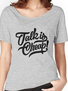 Talk is cheap - version 4 - Black Women's Relaxed Fit T-Shirt