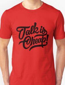 Talk is cheap - version 4 - Black T-Shirt