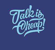 Talk is cheap - version 5 - Sky blue Unisex T-Shirt