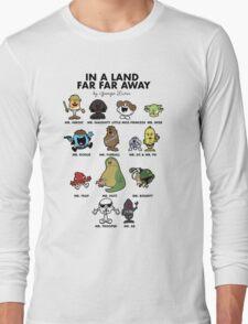 In A Land Far Far Away Long Sleeve T-Shirt