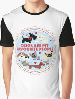 Dogs are my favourite people (U.K English) Graphic T-Shirt