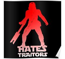 Hates Traitors Poster