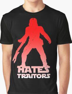 Hates Traitors Graphic T-Shirt