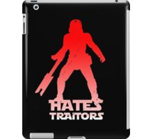 Hates Traitors iPad Case/Skin