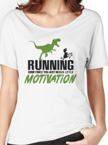 Running - sometimes all you need is a little motivation Women's Relaxed Fit T-Shirt