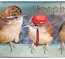 Wrenegades by Bonnie T.  Barry