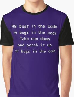 99 bugs in the code Graphic T-Shirt