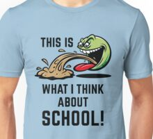This Is What I Think About School! Unisex T-Shirt