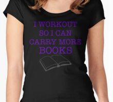 I Workout So I Can Carry More Books Women's Fitted Scoop T-Shirt