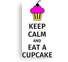 Keep calm and eat a cupcake Canvas Print