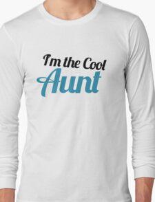I'm the cool aunt Long Sleeve T-Shirt