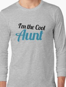 I'm the cool aunt Long Sleeve T-Shirt