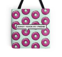 Donut Touch My Phone Tote Bag