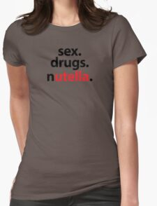 Sex. Drugs. Nutella Womens Fitted T-Shirt