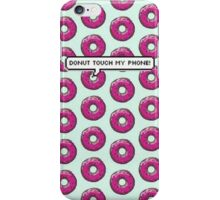 Donut Touch My Phone iPhone Case/Skin
