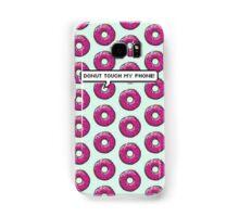 Donut Touch My Phone Samsung Galaxy Case/Skin