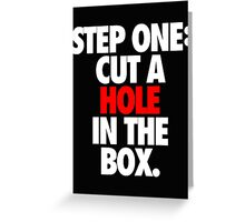 STEP ONE: CUT A HOLE IN THE BOX. - Alternate Greeting Card