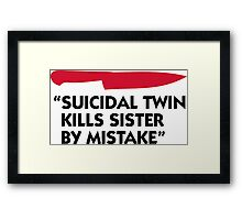 Killer murdered twin sister! Framed Print