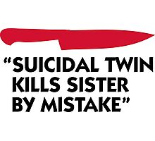 Killer murdered twin sister! Photographic Print