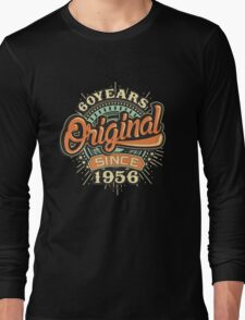 60 Years Original since 1956 - Birthday gift 60th for shirt cups and many more. Choose from more designs made by rahmenlos - from munich germany.  Long Sleeve T-Shirt