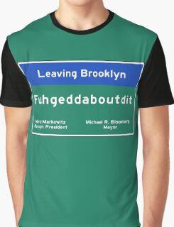 """Fuhgeddaboudit"", Brooklyn Road Sign, NYC Graphic T-Shirt"