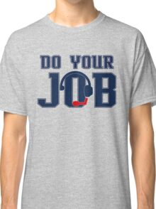 """Do Your Job"" Quote Belichick Classic T-Shirt"