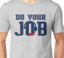 """Do Your Job"" Quote Belichick Unisex T-Shirt"