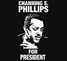 Channing E. Phillips-For President Unisex T-Shirt