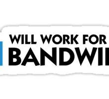 I work for bandwidth Sticker