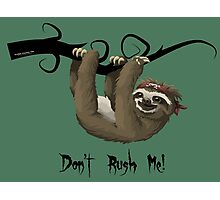 SLOTH:  Don't rush me! Photographic Print
