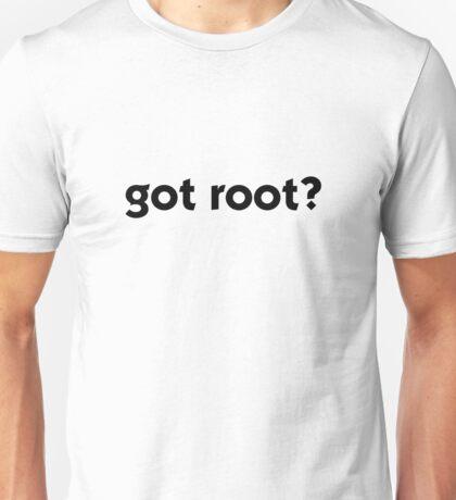 Got Root? Unisex T-Shirt