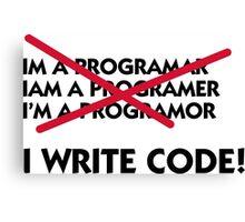 I write code! Canvas Print