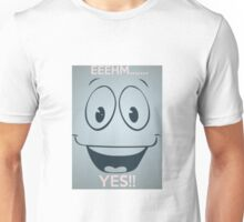 YESMAN TELL.... YES!! Unisex T-Shirt