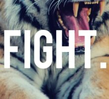 Fight, Motivation quote, Tiger Sticker